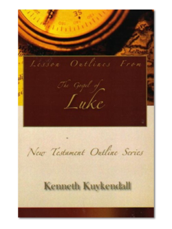 Lesson Outlines From the Gospel of Luke